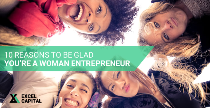 10 Reasons to Be Glad You're a Woman Entrepreneur