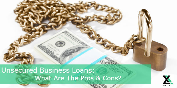 Unsecured Business Loans : What Are The Pros and Cons?