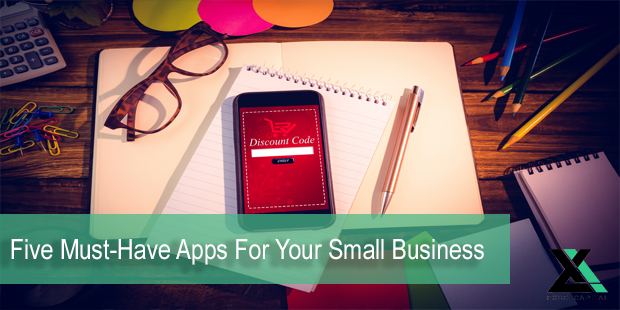 Five Must-Have Apps For Your Small Business