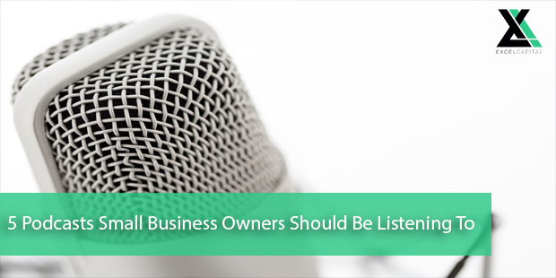 5 Podcasts Small Business Owners Should Be Listening To