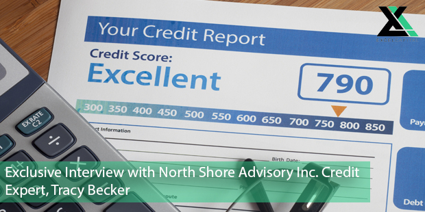 Exclusive Interview with North Shore Advisory Inc. Credit Expert, Tracy Becker