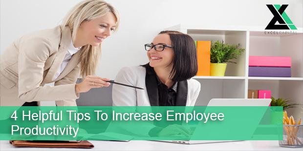 4 Helpful Tips To Increase Employee Productivity