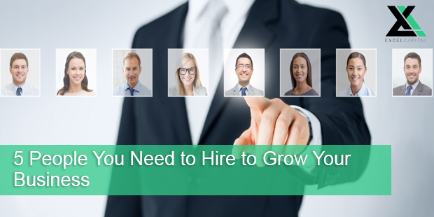 5 People You Need to Hire to Grow Your Business