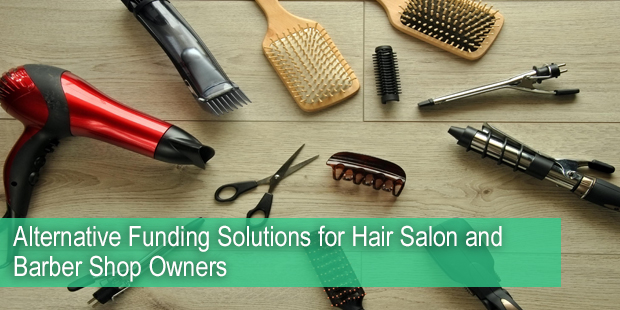 Alternative Funding Solutions for Hair Salon and Barber Shop Owners
