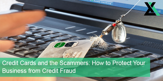 Credit Cards and the Scammers: How to Protect Your Business from Credit Fraud