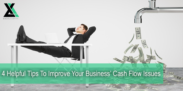 4 Helpful Tips To Improve Your Business' Cash Flow Issues | Excel Capital Management