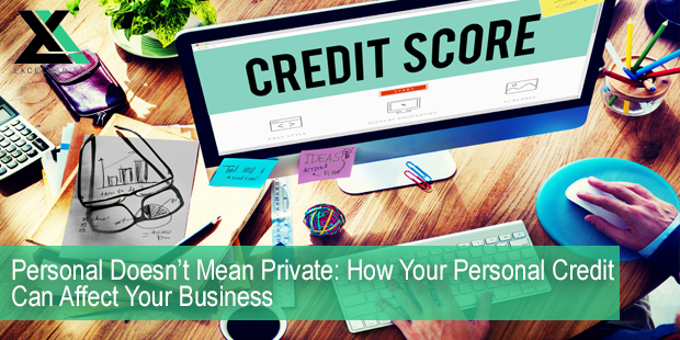 Personal Doesn't Mean Private- How Your Personal Credit Can Affect Your Business