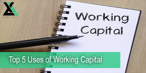 Top 5 Uses of Working Capital | Excel Capital Management
