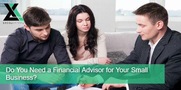 Do You Need a Financial Advisor for Your Small Business? | Excel Capital Management