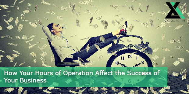 How Your Hours of Operation Affect the Success of Your Business | Excel Capital Management