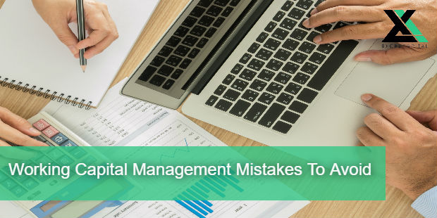 Working Capital Management Mistakes To Avoid | Excel Capital Management