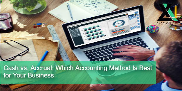 Cash vs. Accrual: Which Accounting Method Is Best for Your Business? | Excel Capital Management