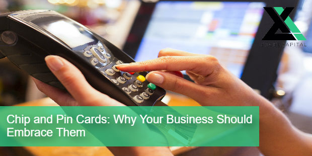 Chip and Pin Cards Why Your Business Should Embrace Them | Excel Capital Management