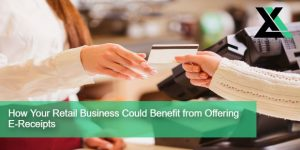 How Your Retail Business Could Benefit from Offering E-Receipts | Excel Capital Management