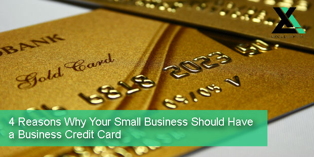 4 Reasons Why Your Small Business Should Have a Business Credit Card | Excel Capital Management
