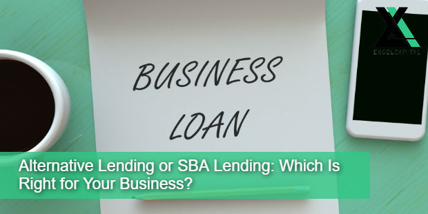 Alternative Lending or SBA Lending: Which Is Right for Your Business? | Excel Capital Management