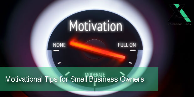 Motivational Tips for Small Business Owners | Excel Capital Management