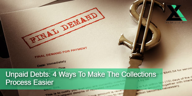 Unpaid Debts: 4 Ways To Make The Collections Process Easier | Excel Capital Management