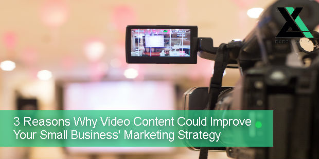 3 Reasons Why Video Content Could Improve Your Small Business' Marketing Strategy | Excel Capital Management