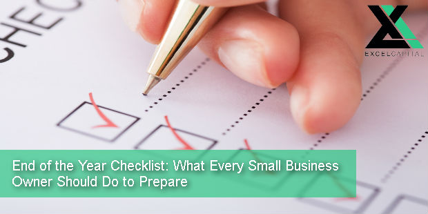 End of the Year Checklist: What Every Small Business Owner Should Do to Prepare for the New Year | Excel Capital Management