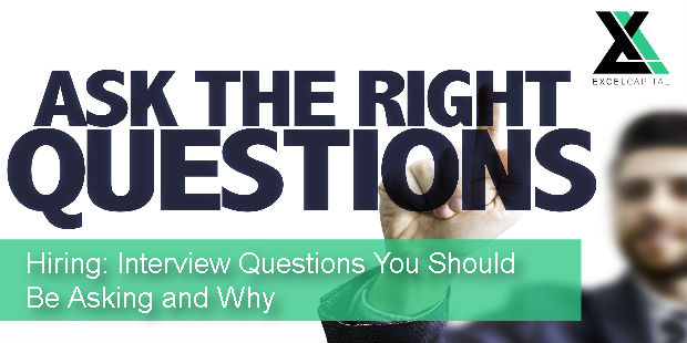 Hiring: Interview Questions You Should Be Asking and Why | Excel Capital Management
