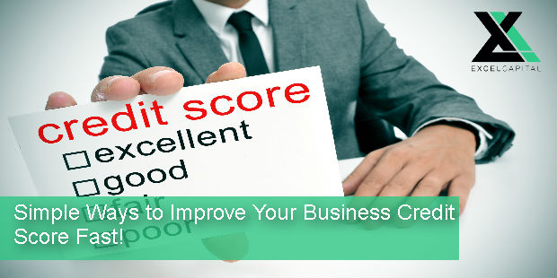 Simple Ways to Improve Your Business Credit Score Fast! | Excel Capital Management