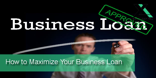How to Maximize Your Business Loan | Excel Capital Management