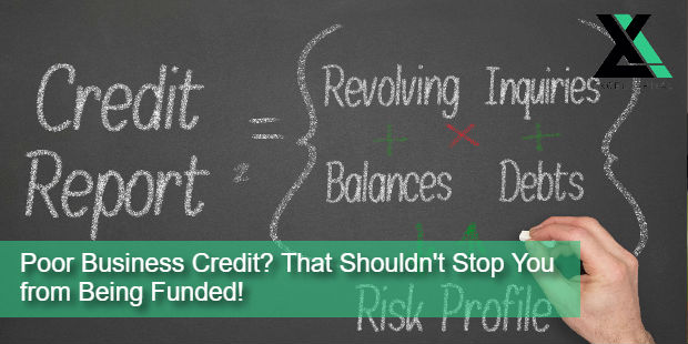 Poor Business Credit? That Shouldn't Stop You from Being Funded! | Excel Capital Management