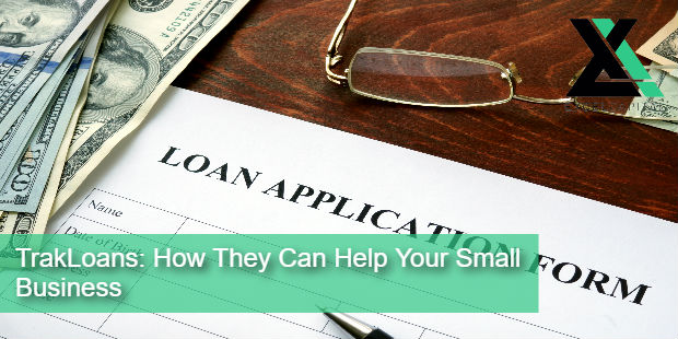 TrakLoans: How They Can Help Your Small Business | Excel Capital Management