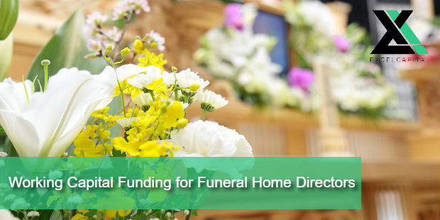 Working Capital Funding for Funeral Home Directors | Excel Capital Management