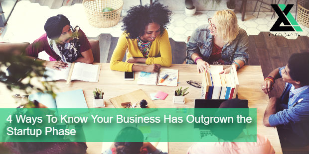 4 Ways To Know Your Business Has Outgrown the Startup Phase | Excel Capital Mangement