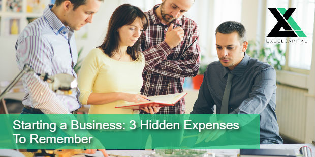 Starting a Business: 3 Hidden Expenses To Remember | Excel Capital Management