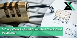 3 Easy Ways to Avoid Fraudulent Credit Card Payments | Excel Capital Management