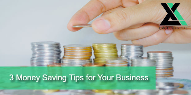 3 Money Saving Tips for Your Business | Excel Capital Management