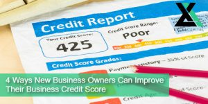 4 Ways New Business Owners Can Improve Their Business Credit Score | Excel Capital Management