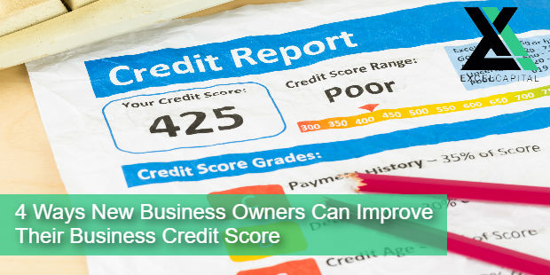 4 ways new business owners can improve their business credit score 4 ways new business owners can improve their business credit score excel capital management reheart Image collections