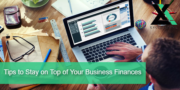 Tips to Stay on Top of Your Business Finances | Excel Capital Management