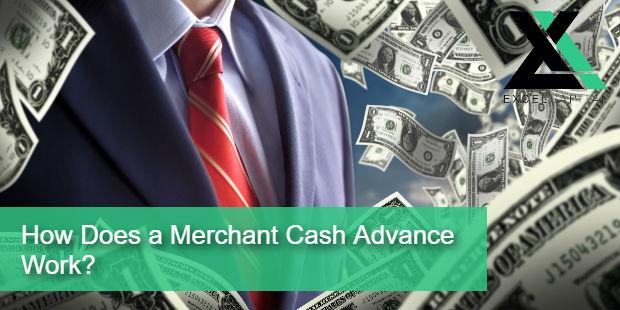 How Does a Merchant Cash Advance Work? | Excel Capital Management