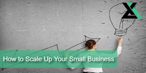 How to Scale Up Your Small Business | Excel Capital Management