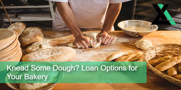 Knead Some Dough Loan Options for Your Bakery | Excel Capital Management