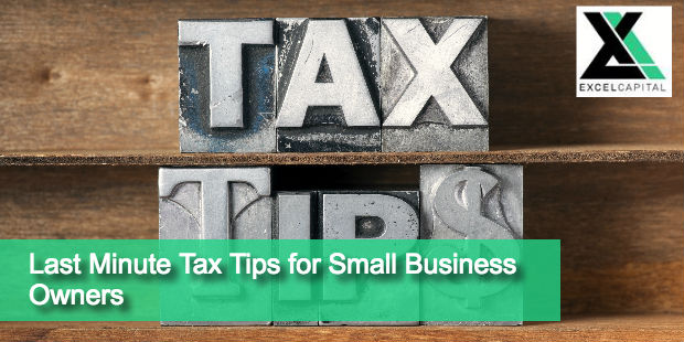 Last Minute Tax Tips for Small Business Owners | Excel Capital Management