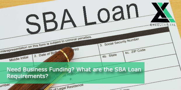 Need Business Funding? What are the SBA Loan Requirements? | Excel Capital Management