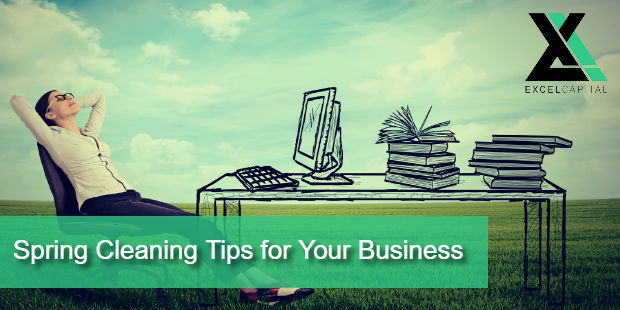 Spring Cleaning Tips for Your Business | Excel Capital Managment