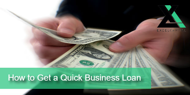 How to Get a Quick Business Loan | Excel Capital Management
