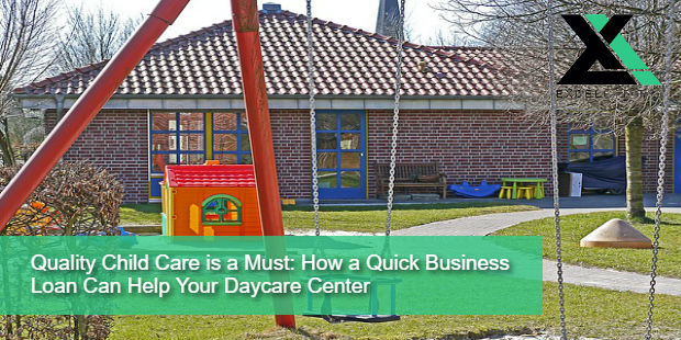 Quality Child Care is a Must: How a Quick Business Loan Can Help Your Daycare Center | Excel Capital Management