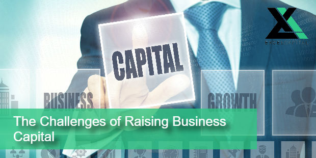 The Challenges of Raising Business Capital | Excel Capital Management