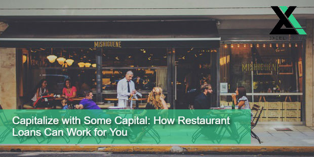 Capitalize with Some Capital: How Restaurant Loans Can Work for You | Excel Capital Management
