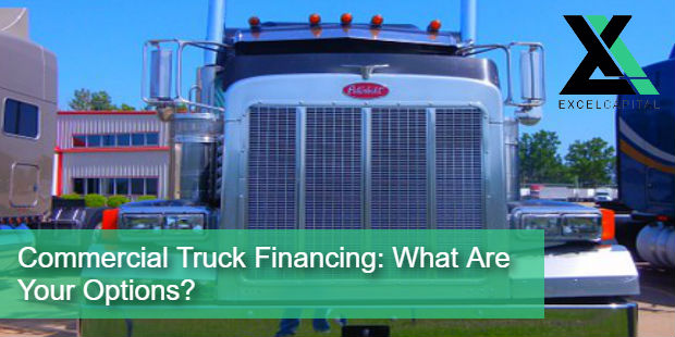 Commercial Truck Financing: What Are Your Options? | Excel Capital Management