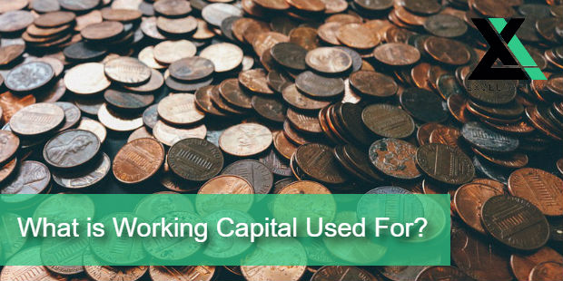 What is Working Capital Used For? | Excel Capital Management