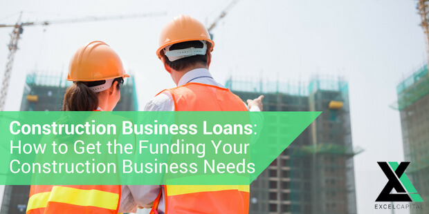 EXCELCAPITAL - CONSTRUCTION BUSINESS LOANS